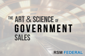 RSM Federal - The Art and Science of Government Sales