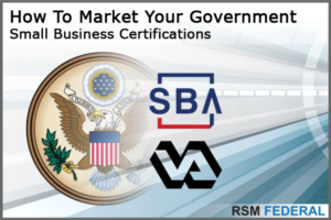 How To Market Your 8a Certification - RSM Federal