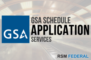RSM Federal - GSA Schedule Application Services To Win Government Contracts